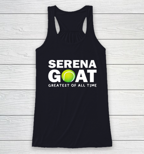 SERENA GOAT GREATEST FEMALE ATHLETE OF ALL TIME Racerback Tank 7