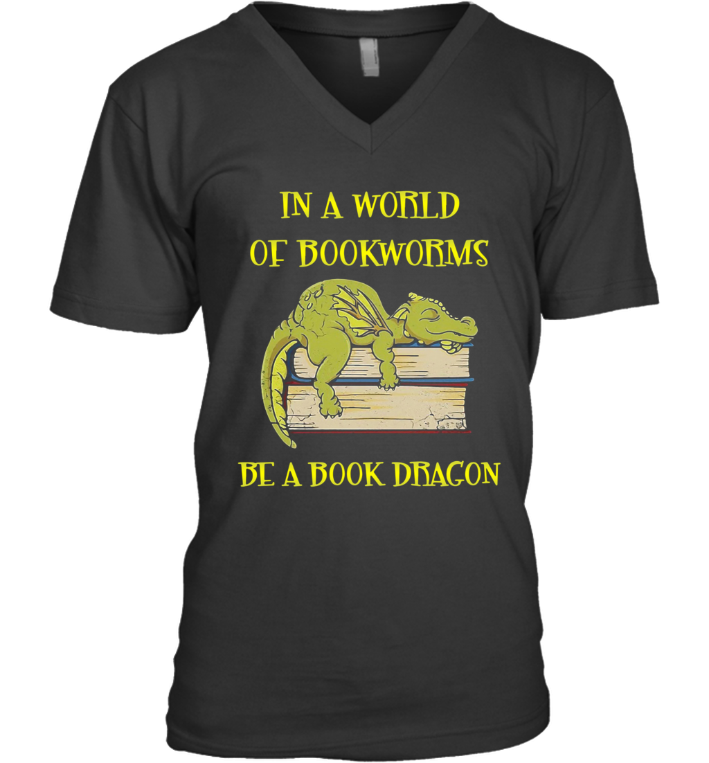 In A World Of Bookworms Be A Book Dragons V-Neck T-Shirt