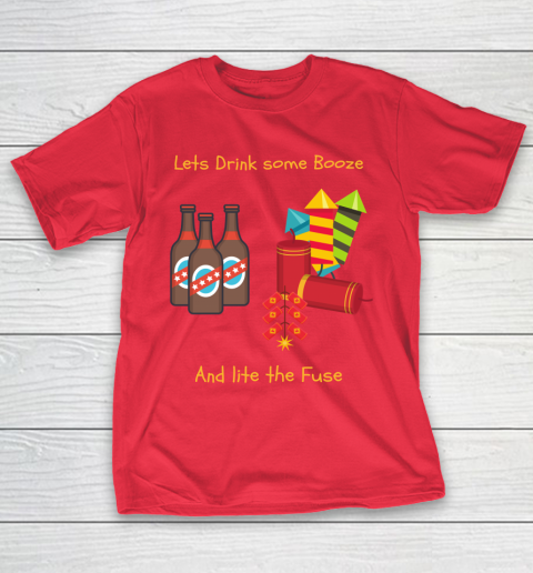 Beer Lover Funny Shirt Drink Some Booze And Light The Fuse T-Shirt 9