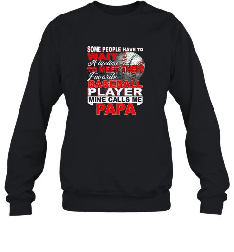 Some People Wait Baseball Papa Shirt Love My Player Sweatshirt