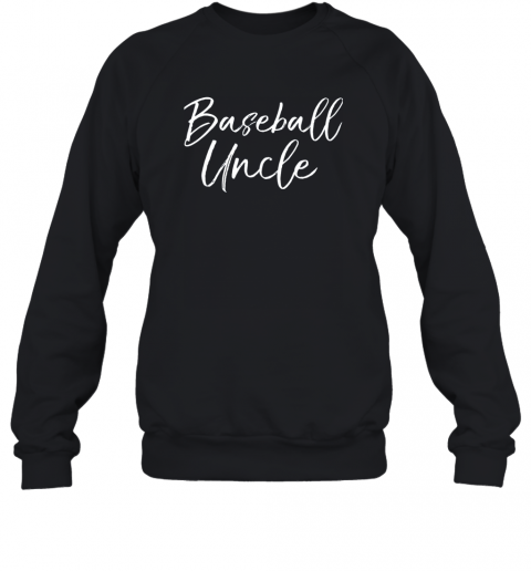 Baseball Uncle Shirt for Men Cool Baseball Uncle Sweatshirt
