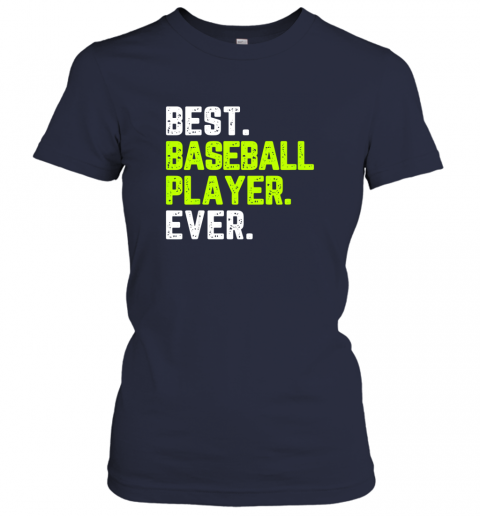 pw9u best baseball player ever funny quote gift ladies t shirt 20 front navy