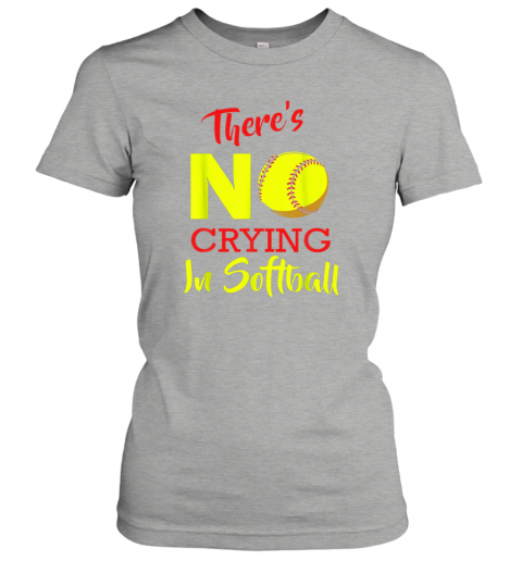 wagy there39 s no crying in softball baseball coach player lover ladies t shirt 20 front ash