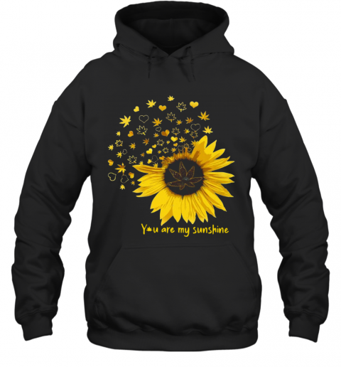 You Are My Sunshine Love Weed Hoodie