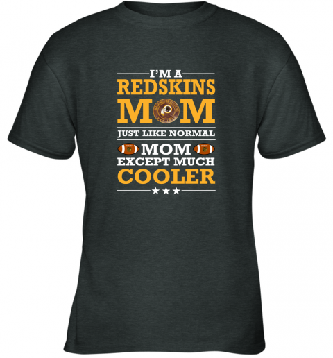 zvn5 i39 m a redskins mom just like normal mom except cooler nfl youth t shirt 26 front dark heather