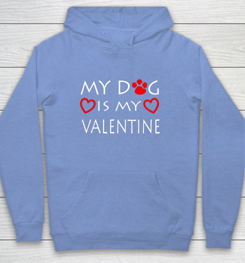 My dog Is My Valentine Shirt Paw Heart Pet Owner Gift Hoodie 8