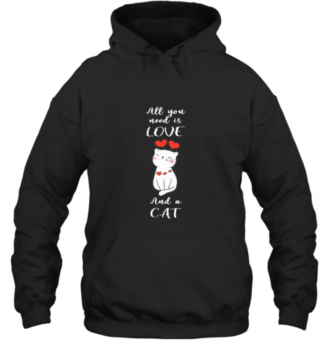 All You Need Is Love And A Cat Hoodie