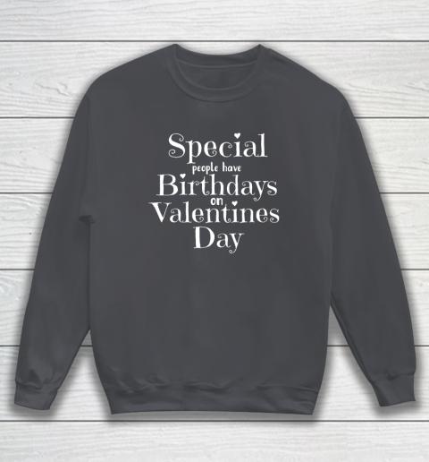 Valentine Birthday Women Girls Born on Valentines Day Sweatshirt 4