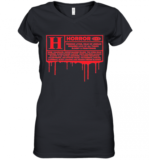 Horror Persons Living Dead Or Undead Requires Love All Things Bloody And Frightening Women's V-Neck T-Shirt