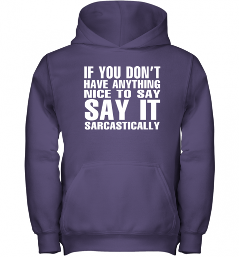 sxlf if you dont have anything nice to say sarcastic shirts youth hoodie 43 front purple