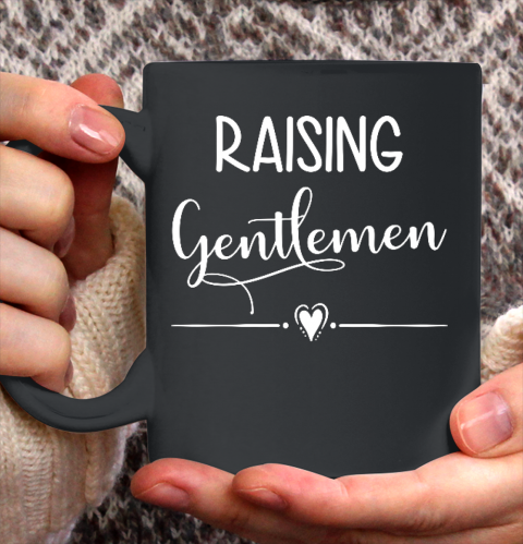 Raising Gentlemen Funny Boy Mom of Boys Outfit Mother's Day Ceramic Mug 11oz
