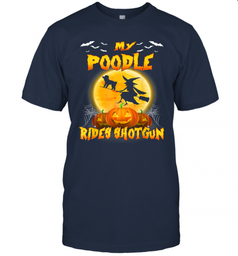 My Poodle Rides Shotgun Halloween Gift For Dog Lover T-Shirt