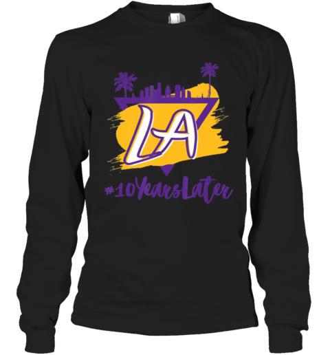 10 Years Later LA Long Sleeve T-Shirt
