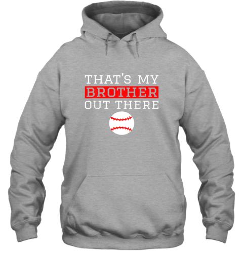 muha sister baseball gift that39 s my brother baseball sister hoodie 23 front sport grey