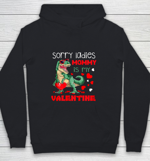 Sorry Ladies Mommy Is My Valentine Day T Rex Dinosaur Gift Youth Hoodie