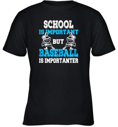 School is Important but Baseball Is Importanter Boys Youth T-Shirt