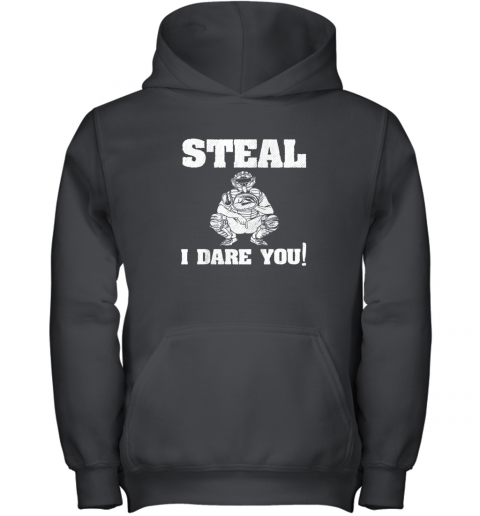 Kids Baseball Catcher Gift Funny Youth Shirt Steal I Dare You! Youth Hoodie