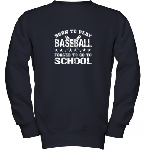 qzhh born to play baseball forced to go to school youth sweatshirt 47 front navy