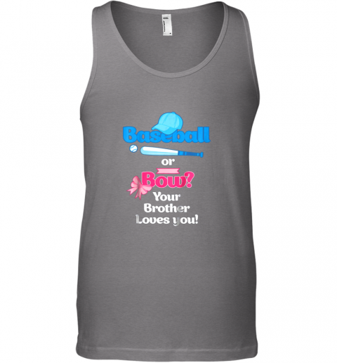 jarb kids baseball or bows gender reveal shirt your brother loves you unisex tank 17 front graphite heather