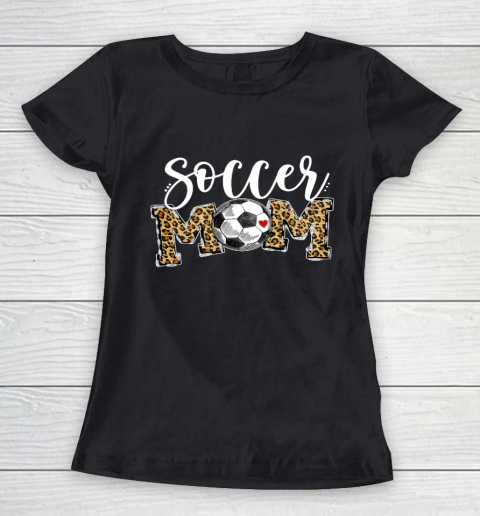 Soccer Mom Leopard Funny Soccer Mom Shirt Mother s Day 2021 Women's T-Shirt