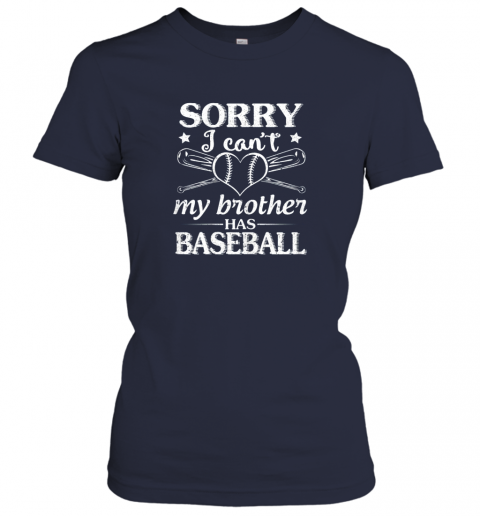 k9ki sorry i can39 t my brother has baseball happy sister brother ladies t shirt 20 front navy