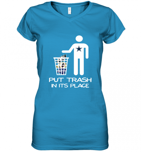 Dallas Cowboys Put Trash In Its Place Funny NFL Women's V-Neck T-Shirt