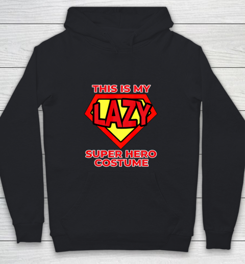 This Is My Lazy Superhero Costume Funny Halloween Super Hero Youth Hoodie