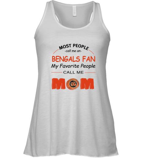 Most People Call Me Cincinnati Bengals Fan Football Mom Racerback Tank