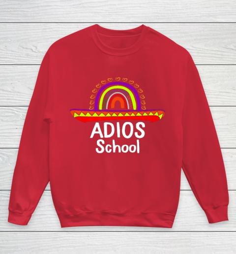 Adios School Happy Last Day Of School 2021 Teacher Mexican Youth Sweatshirt 7