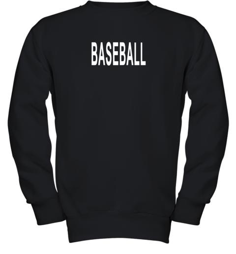 Shirt That Says Baseball Youth Sweatshirt