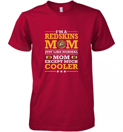 sex8 i39 m a redskins mom just like normal mom except cooler nfl premium guys tee 5 front red