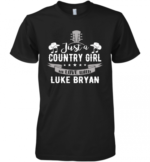 2rqd just a country girl in love with luke bryan shirts premium guys tee 5 front black