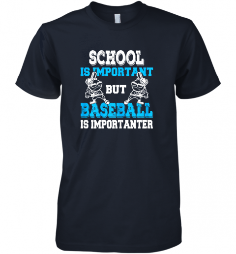 7nh1 school is important but baseball is importanter boys premium guys tee 5 front midnight navy