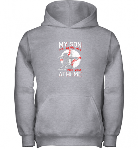 osfn my son will be waiting for you at home baseball dad mom youth hoodie 43 front sport grey