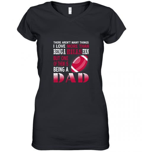 I Love More Than Being A Bills Fan Being A Dad Football Women's V-Neck T-Shirt