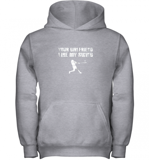 9qup baseball your girlfriend likes my swing youth hoodie 43 front sport grey