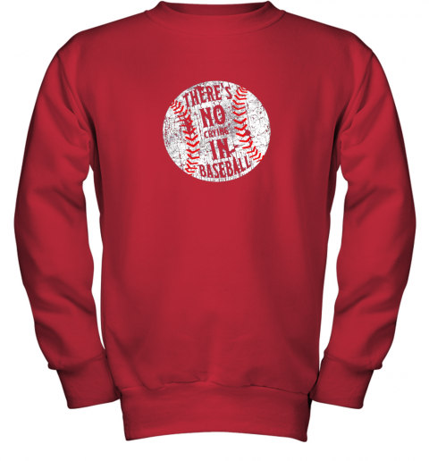 l7hs there39 s no crying in baseball i love sport softball gifts youth sweatshirt 47 front red