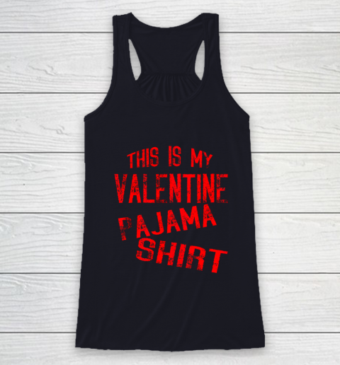 This Is My Valentine Pajama Valentines Day Couples Love Racerback Tank 7