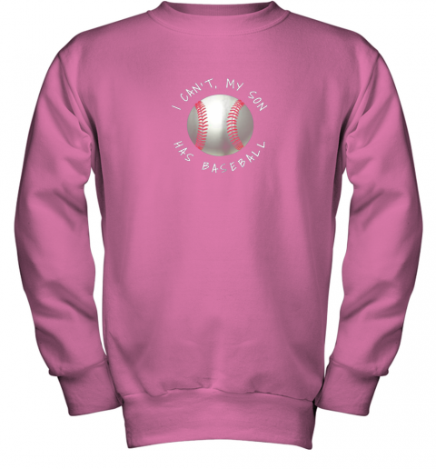 upmg i can39 t my son has baseball practice for moms dads youth sweatshirt 47 front safety pink