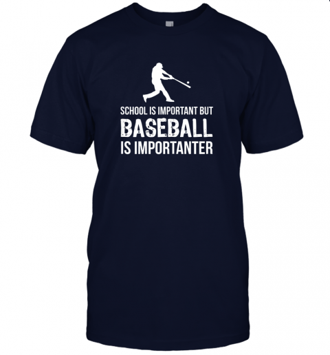 wu2j school is important but baseball is importanter gift jersey t shirt 60 front navy