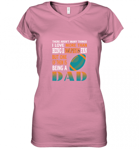 66gq i love more than being a dolphins fan being a dad football women v neck t shirt 39 front azalea