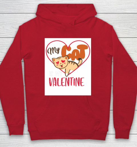 Cute My Cat Is My Valentine Cat Lover Valentines Day Gift Hoodie 7