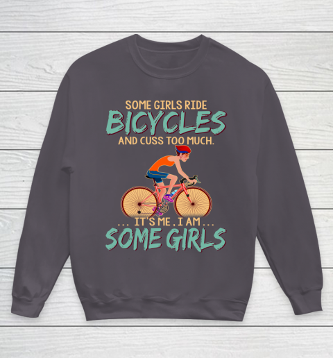 Some Girls Play bicycles And Cuss Too Much. I Am Some Girls Youth Sweatshirt 5