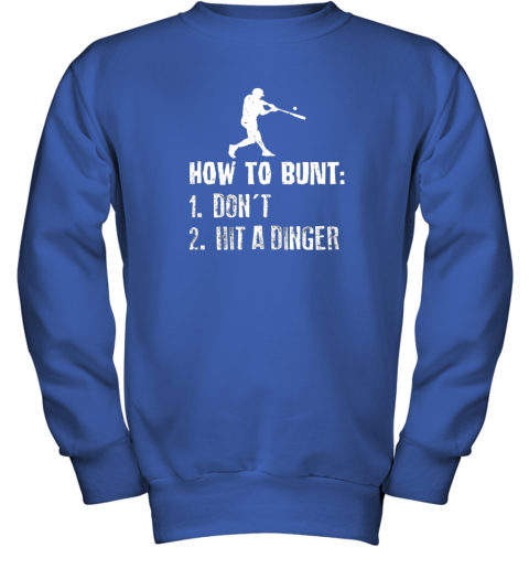 xzrc how to bunt don39 t hit a dinger shirt funny baseball youth sweatshirt 47 front royal