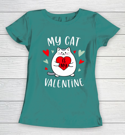 My Cat Is My Valentine Kitten Lover Heart Valentines Day Women's T-Shirt 10