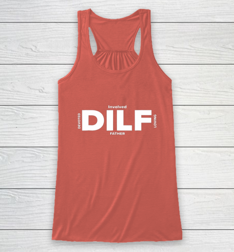DILF Shirt Fathers Day Gifts From Wife Fathers Day Shirt Dad Racerback Tank 3