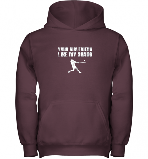 9qup baseball your girlfriend likes my swing youth hoodie 43 front maroon