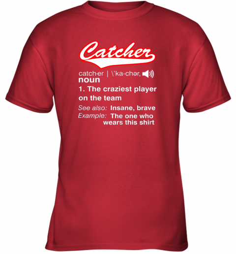 26cz softball baseball catcher shirtvintage funny definition youth t shirt 26 front red
