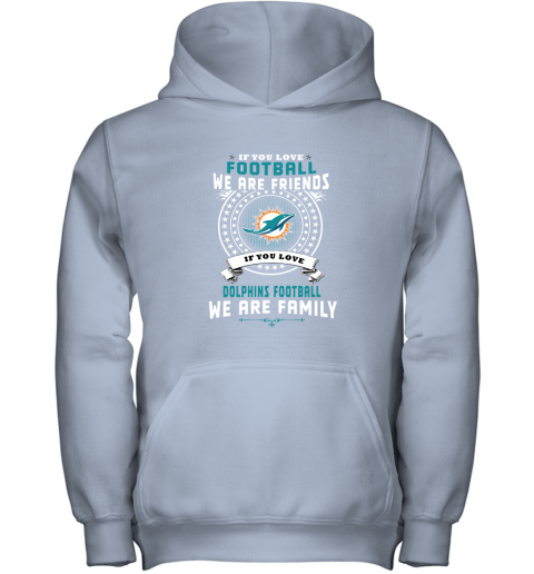 u2v1 love football we are friends love dolphins we are family shirts youth hoodie 43 front light pink