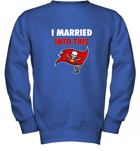 apqh i married into this tampa bay buccaneers football nfl youth sweatshirt 47 front royal